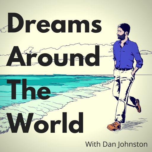 Cover art for podcast Dreams Around The World with Dan Johnston
