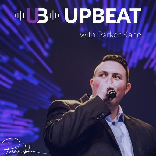 Cover art for podcast UPBEAT with Parker Kane