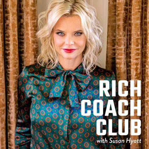 Cover art for podcast Susan Hyatt's Rich Coach Club