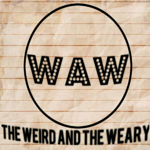 Cover art for podcast The Weird and the Weary
