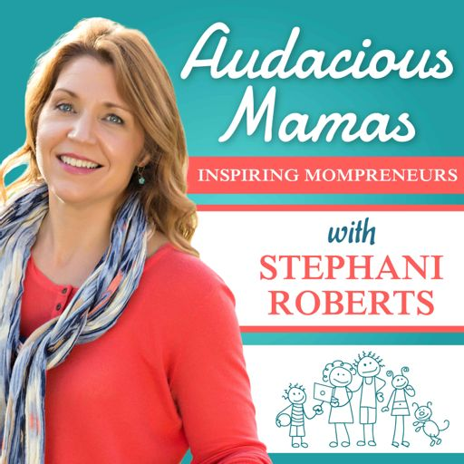 Cover art for podcast Audacious Mamas - Inspiration and Strategies for Mompreneurs
