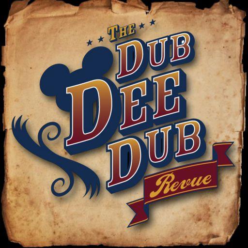 Cover art for podcast The Dub Dee Dub Revue: Walt Disney World & Disneyland Discussion