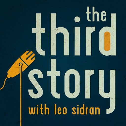 Cover art for podcast The Third Story Podcast with Leo Sidran