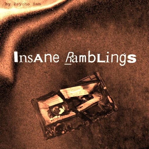 Cover art for podcast InSaNe RaMbLiNgS - Diary of a Madman