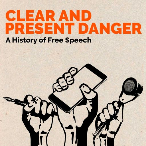 Cover art for podcast Clear and Present Danger - A history of free speech