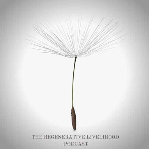 Cover art for podcast The Regenerative Livelihood Podcast