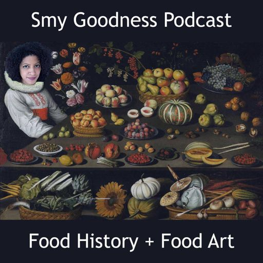 Cover art for podcast Smy Goodness Podcast : Food History & Food Art
