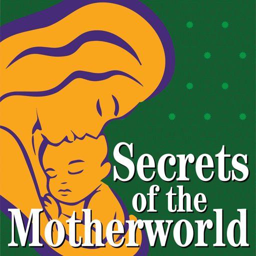 Cover art for podcast Secrets of the Motherworld