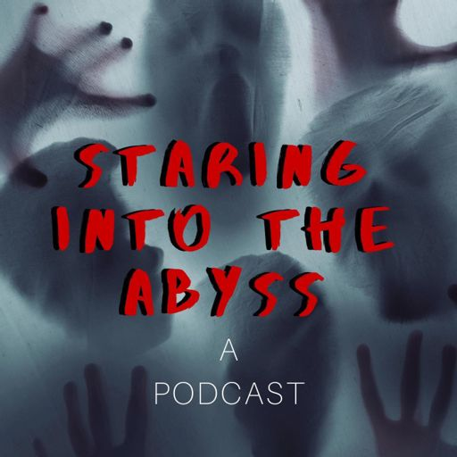 Cover art for podcast Staring Into the Abyss: A Podcast