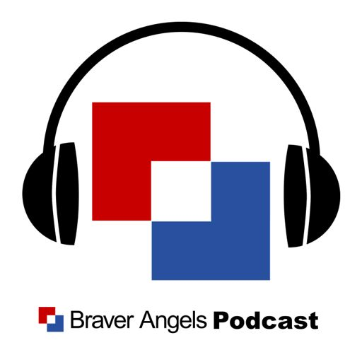 Cover art for podcast The Braver Angels Podcast