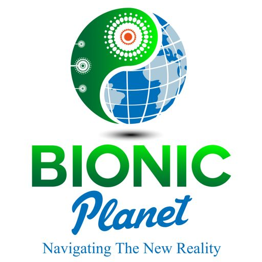 Cover art for podcast Bionic Planet: Your Guide to the New Reality