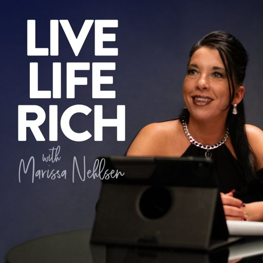 Cover art for podcast Live Life RIch
