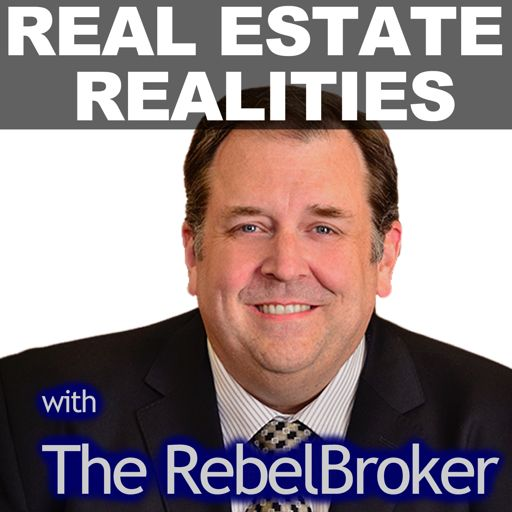 Cover art for podcast Real Estate Realities With The RebelBroker