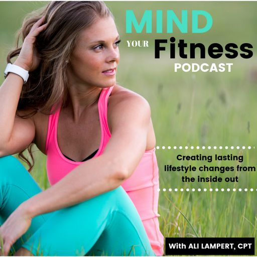 Cover art for podcast Mind Your Fitness Podcast by Ali Lampert