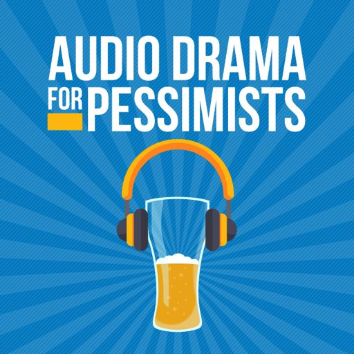 Cover art for podcast Audio Drama for Pessimists