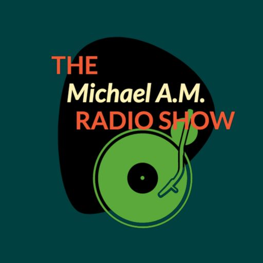 Cover art for podcast The Michael A.M. Radio Show