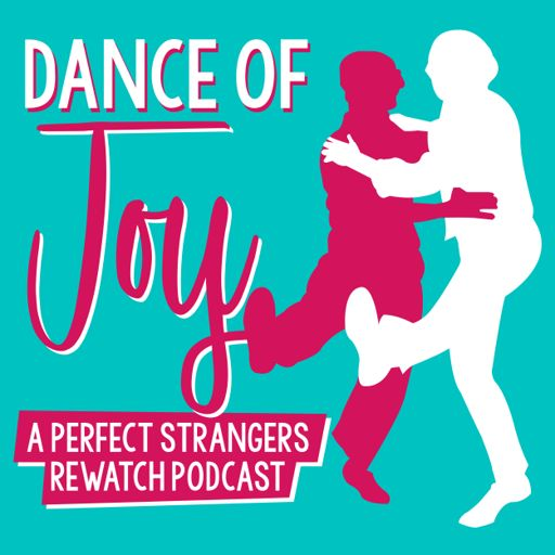 Cover art for podcast Dance of Joy: A Perfect Strangers Rewatch Podcast