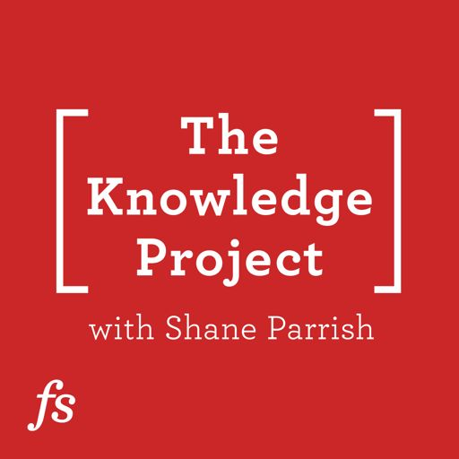 Cover art for podcast The Knowledge Project with Shane Parrish