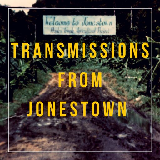 Cover art for podcast Transmissions From Jonestown
