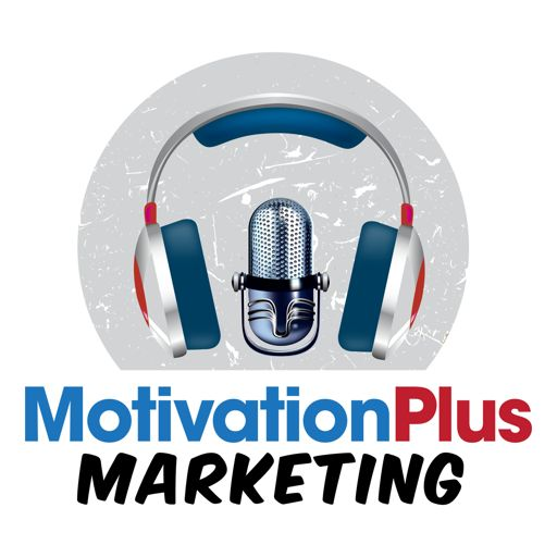Cover art for podcast Motivation Plus Marketing Podcast