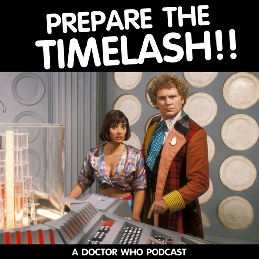 Cover art for podcast Doctor Who: Prepare the Timelash!!