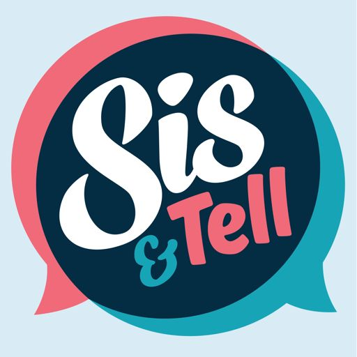 Cover art for podcast Sis & Tell Podcast