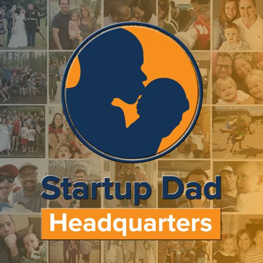 Cover art for podcast Startup Dad Revolution Podcast: Father | Entrepreneur | Family | Leader | Coach