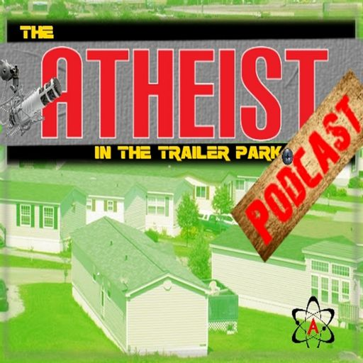 Cover art for podcast The Atheist in the Trailer Park