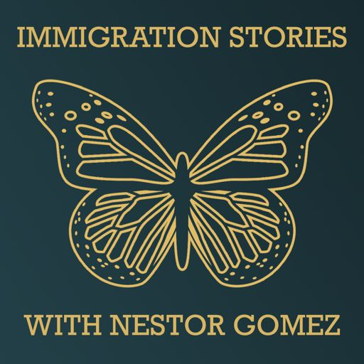 Cover art for podcast Immigration Stories with Nestor Gomez