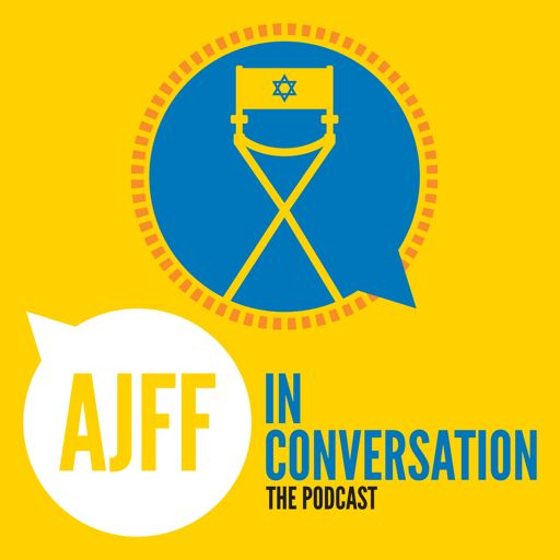 Cover art for podcast AJFF In Conversation: The Jewish Film Podcast