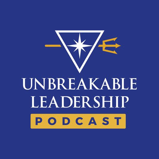 Cover art for podcast Unbreakable Leadership Podcast