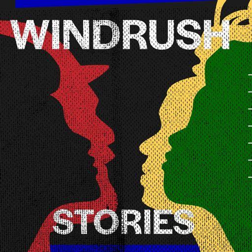 Cover art for podcast Windrush Stories