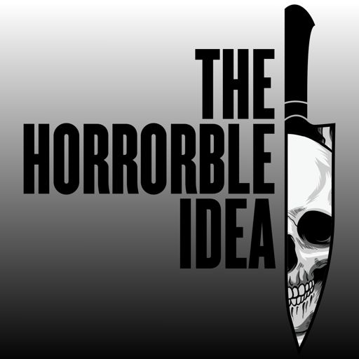 Cover art for podcast The Horrorble Idea