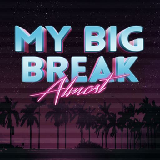 Cover art for podcast My Big Break Almost