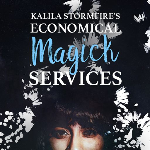 Cover art for podcast Kalila Stormfire's Economical Magick Services