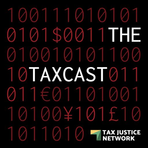 Cover art for podcast The Taxcast by the Tax Justice Network