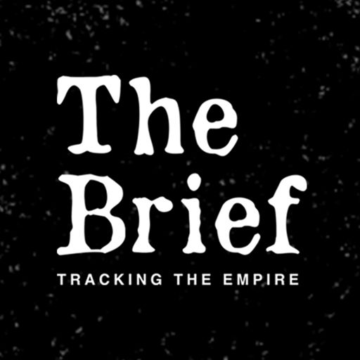 Cover art for podcast The Brief: Tracking the Empire