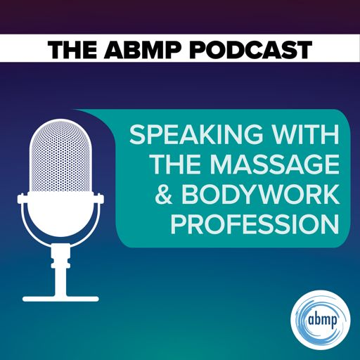 Cover art for podcast The ABMP Podcast | Speaking With the Massage & Bodywork Profession
