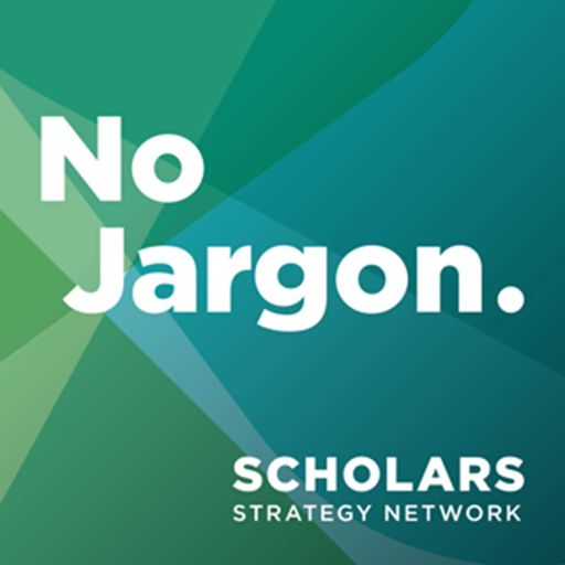 Cover art for podcast Scholars Strategy Network's No Jargon