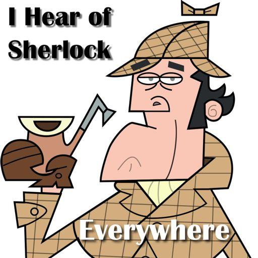 Cover art for podcast I Hear of Sherlock Everywhere