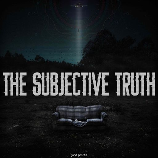 Cover art for podcast The Subjective Truth