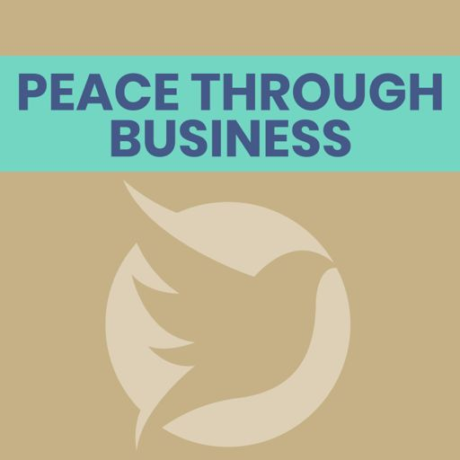 Cover art for podcast PEACE THROUGH BUSINESS®