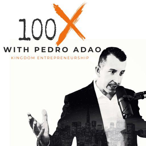 Cover art for podcast 100X Podcast | Kingdom Entrepreneurship