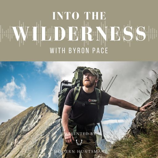 Cover art for podcast Into The Wilderness with Byron Pace