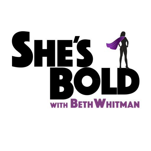 Cover art for podcast She's Bold with Beth Whitman
