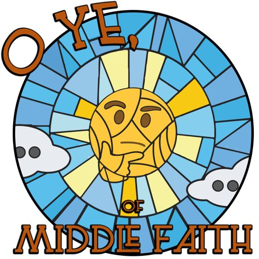 Cover art for podcast O Ye of Middle Faith