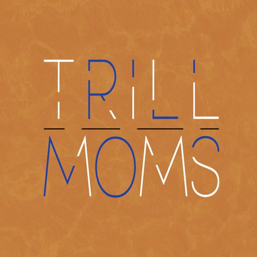 Cover art for podcast Trill Moms's Podcast