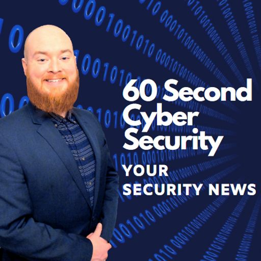Cover art for podcast 60 Second Cyber Security