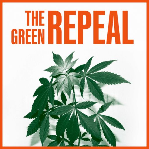 Cover art for podcast The Green Repeal - A Guide to Cannabis Marketing & Advertising