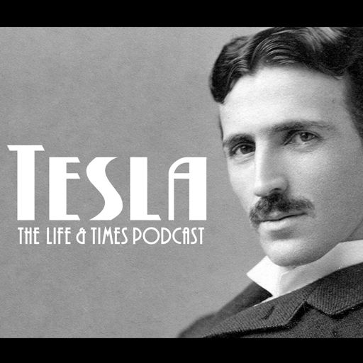 Cover art for podcast Tesla: The Life and Times Podcast